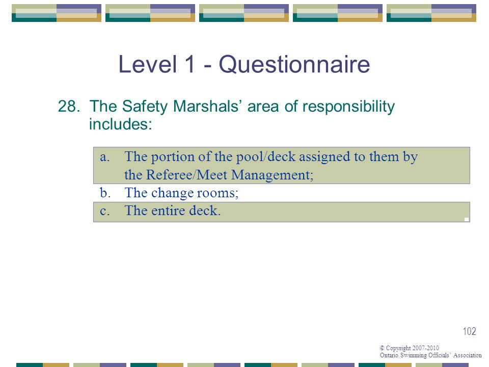 Level 1 - Questionnaire 28. The Safety Marshals' area of responsibility includes: