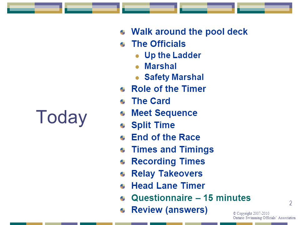 Today Walk around the pool deck The Officials Role of the Timer
