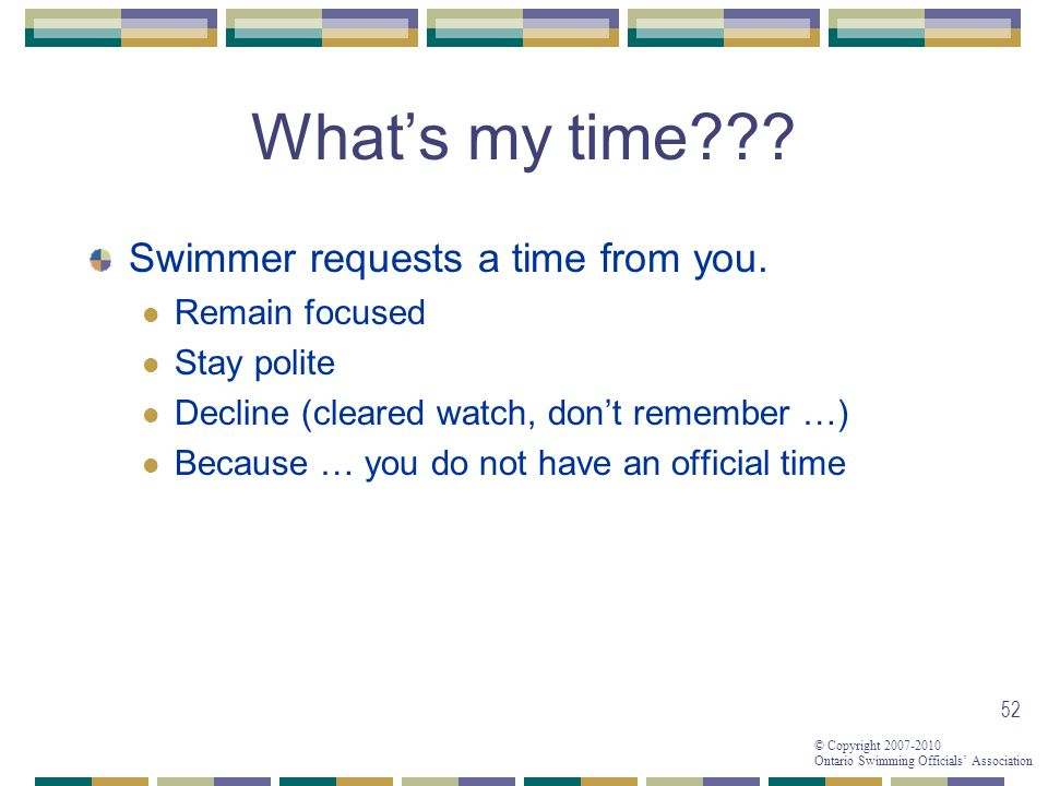 What's my time Swimmer requests a time from you. Remain focused