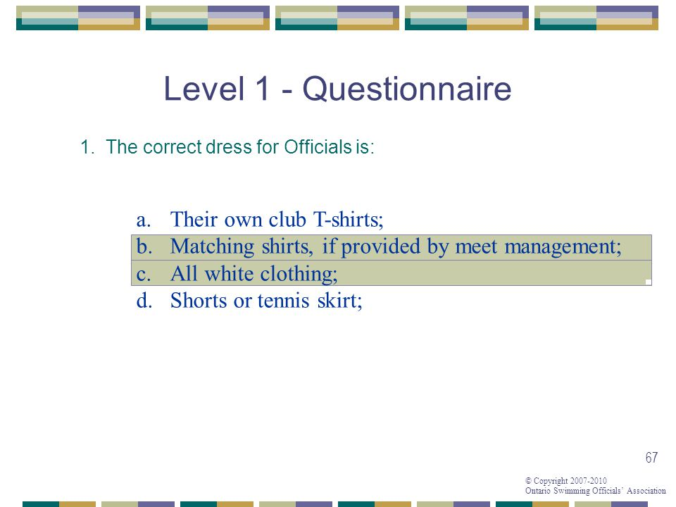 Level 1 - Questionnaire Their own club T-shirts;