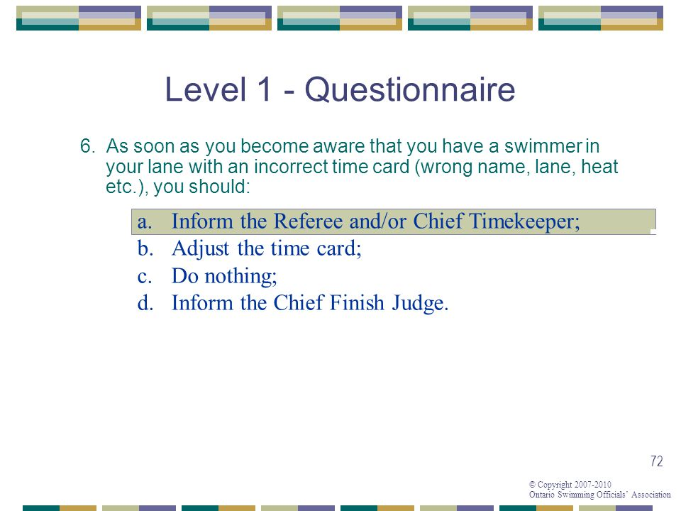 Level 1 - Questionnaire Inform the Referee and/or Chief Timekeeper;