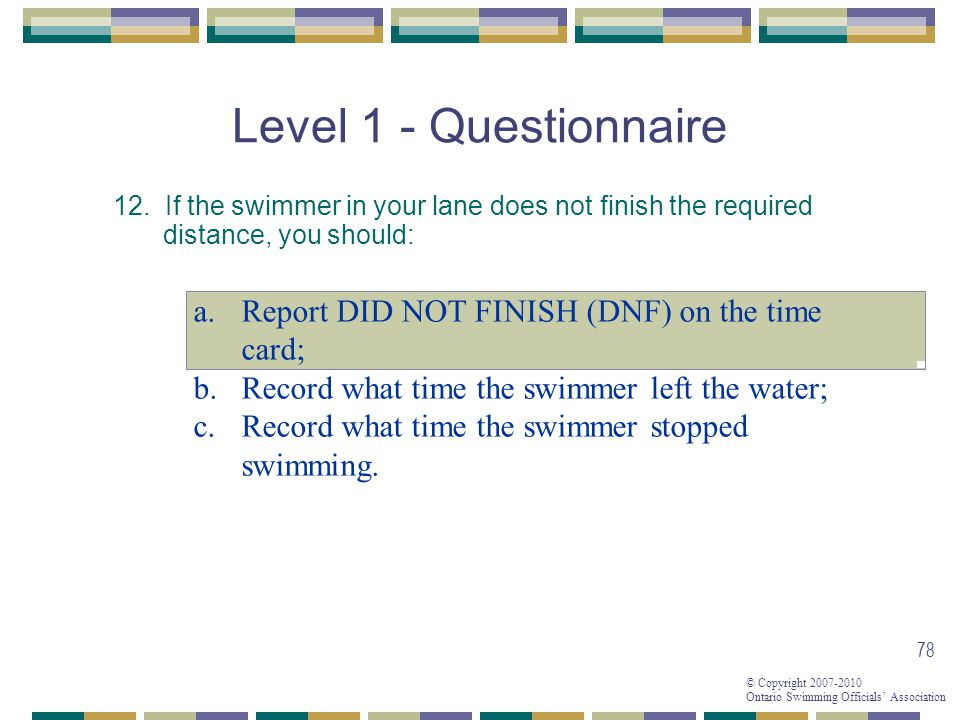 Level 1 - Questionnaire Report DID NOT FINISH (DNF) on the time card;
