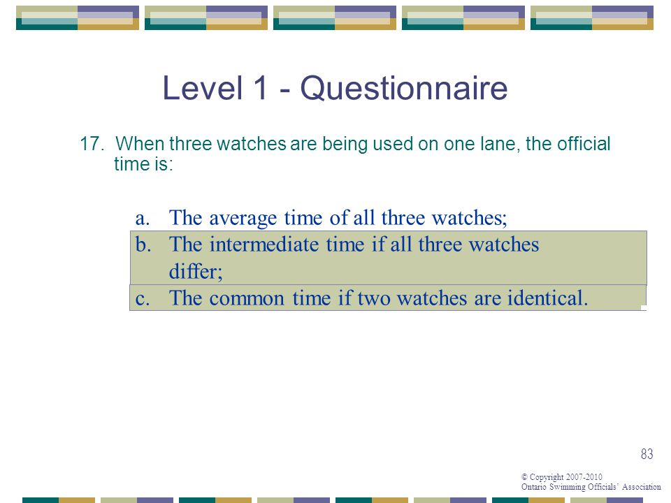 Level 1 - Questionnaire The average time of all three watches;