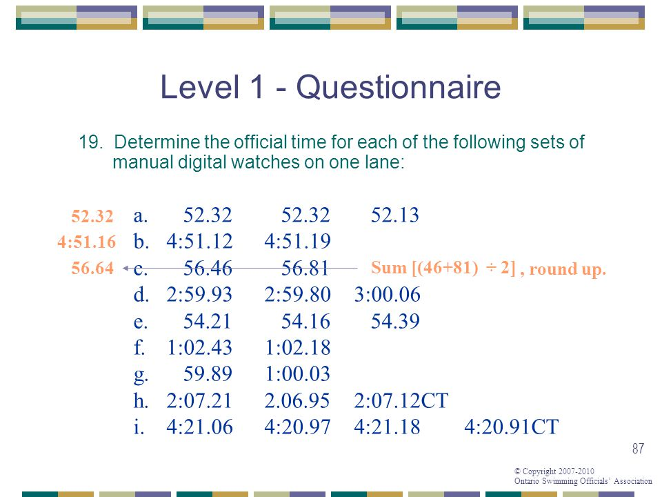 Level 1 - Questionnaire 52.32 52.32 52.13 4:51.12 4:51.19 56.46 56.81