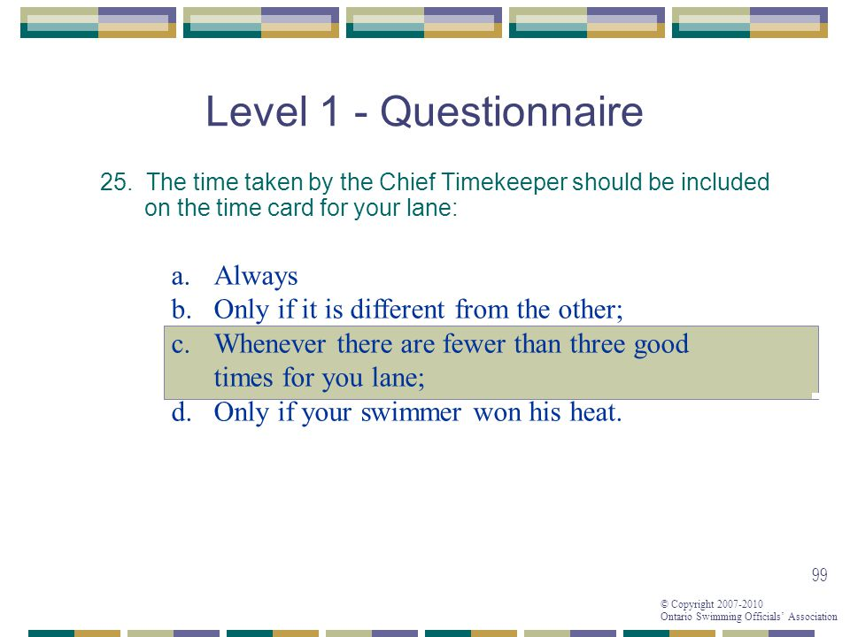 Level 1 - Questionnaire Always Only if it is different from the other;