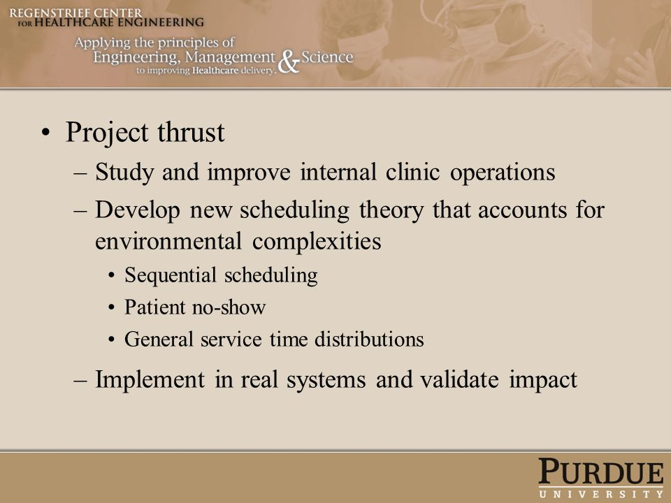 Project thrust Study and improve internal clinic operations