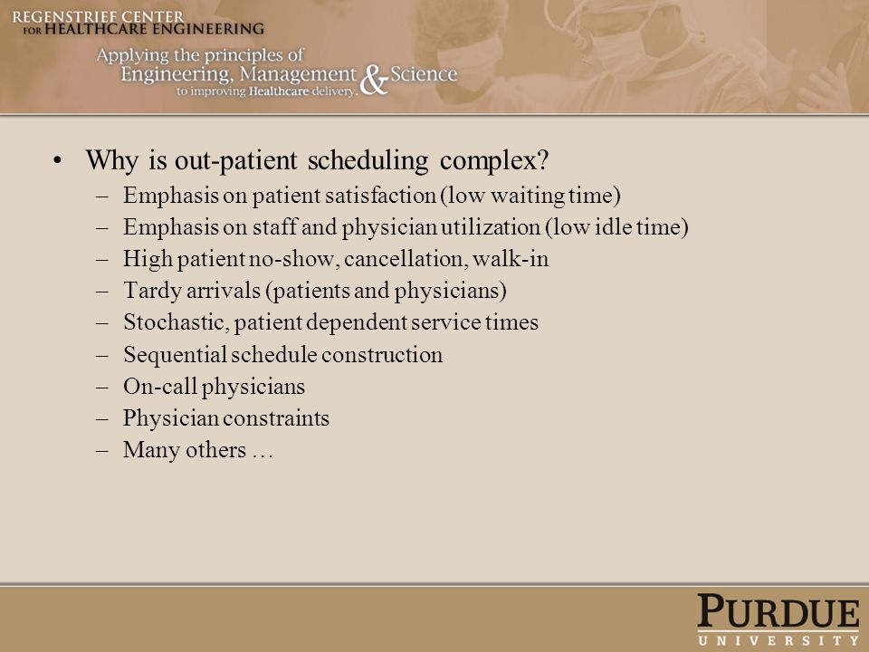 Why is out-patient scheduling complex