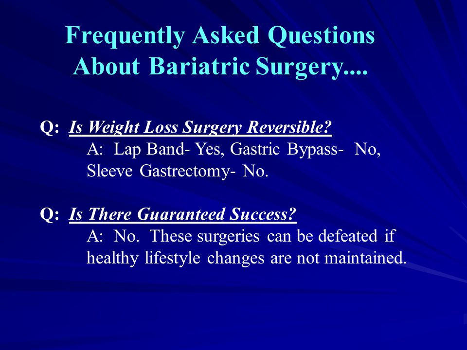 Frequently Asked Questions About Bariatric Surgery....