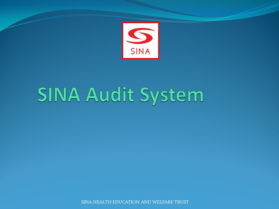 SINA Audit System SINA HEALTH EDUCATION AND WELFARE TRUST
