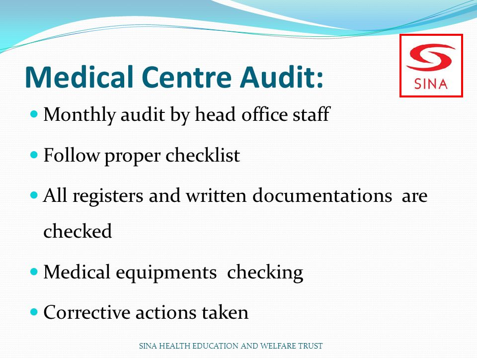 Medical Centre Audit: Monthly audit by head office staff