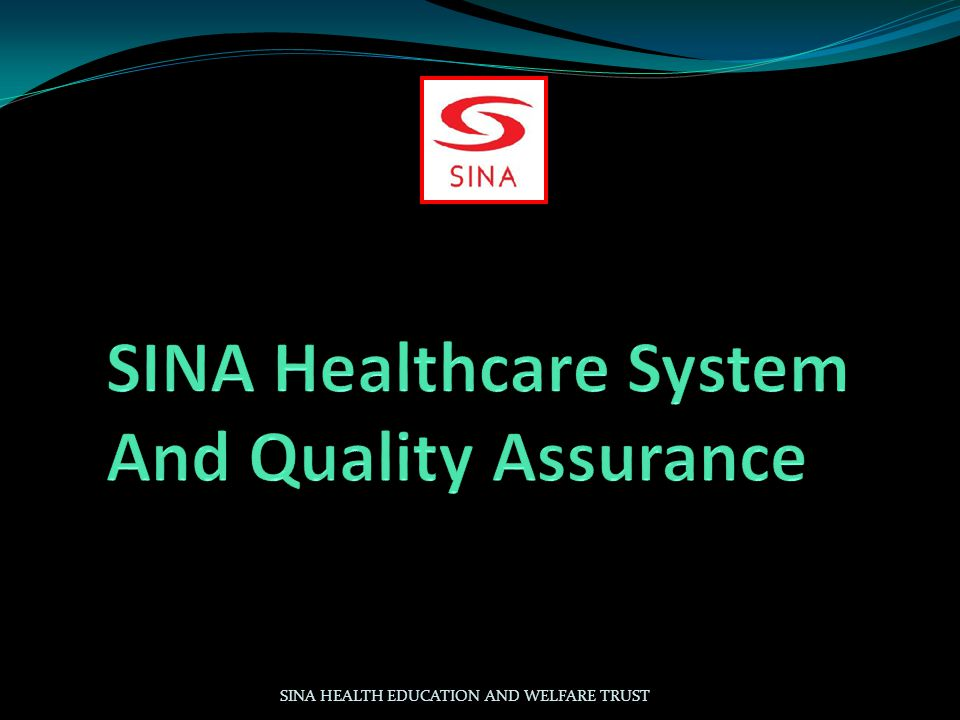 SINA Healthcare System And Quality Assurance