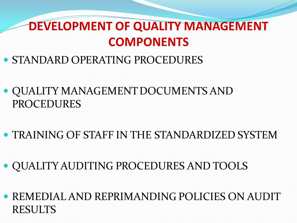 DEVELOPMENT OF QUALITY MANAGEMENT COMPONENTS