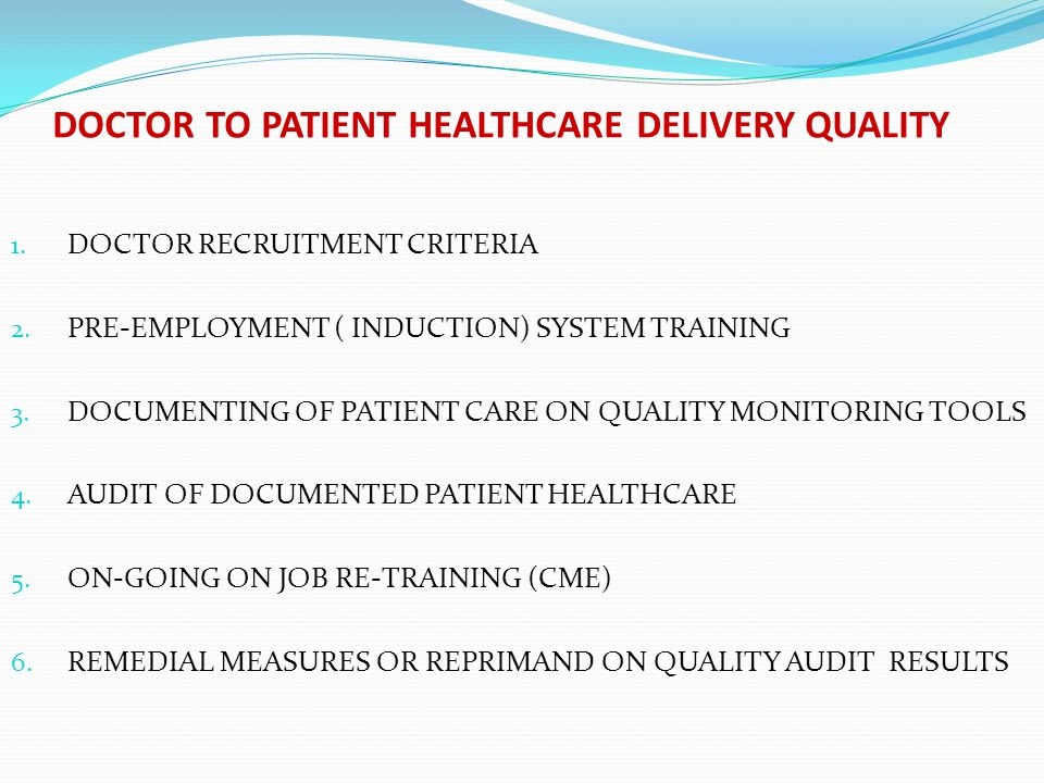 DOCTOR TO PATIENT HEALTHCARE DELIVERY QUALITY