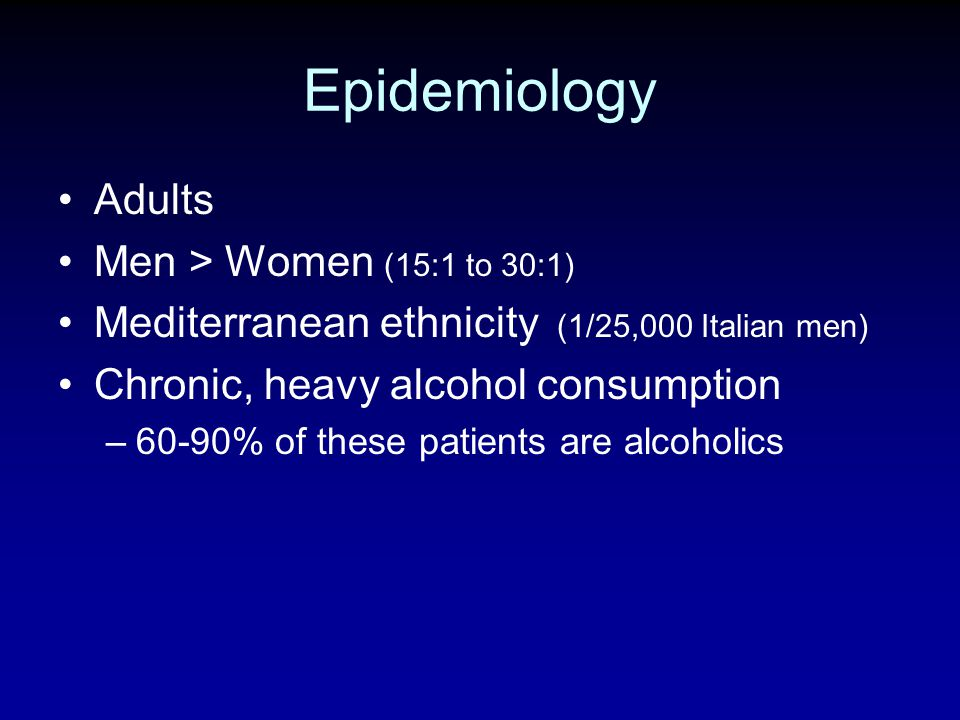 Epidemiology Adults Men > Women (15:1 to 30:1)