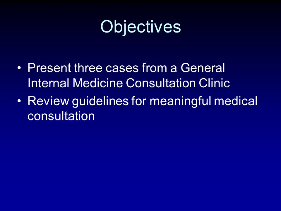 Objectives Present three cases from a General Internal Medicine Consultation Clinic.