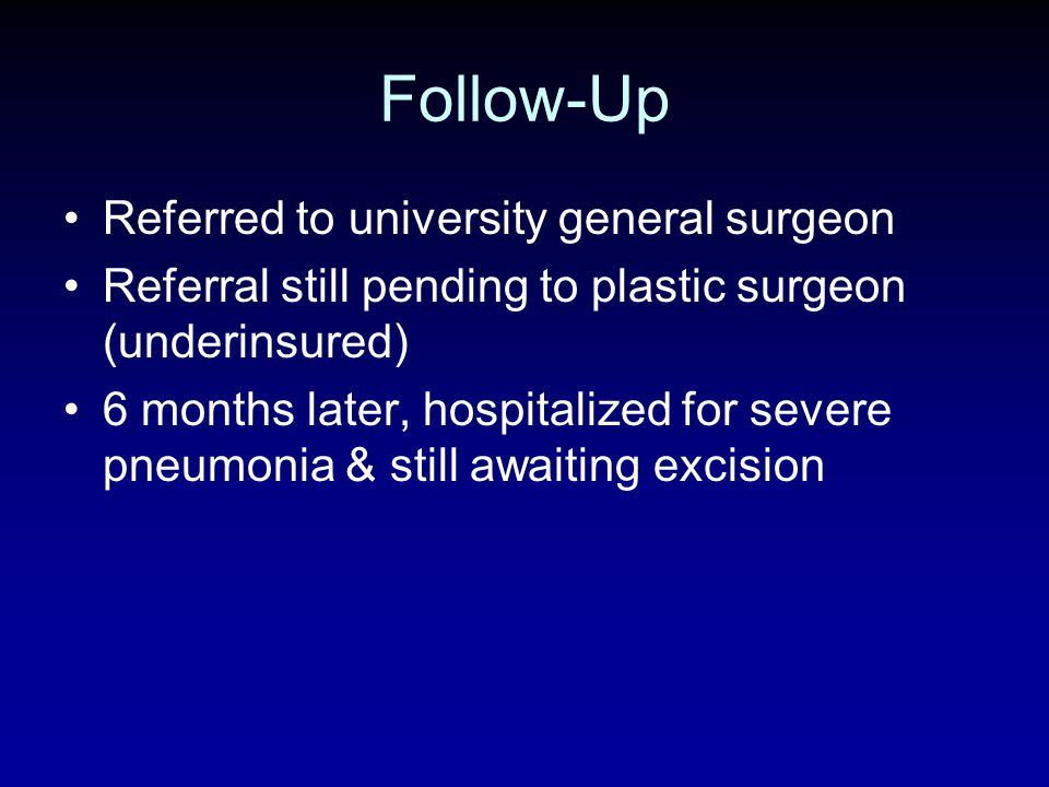 Follow-Up Referred to university general surgeon
