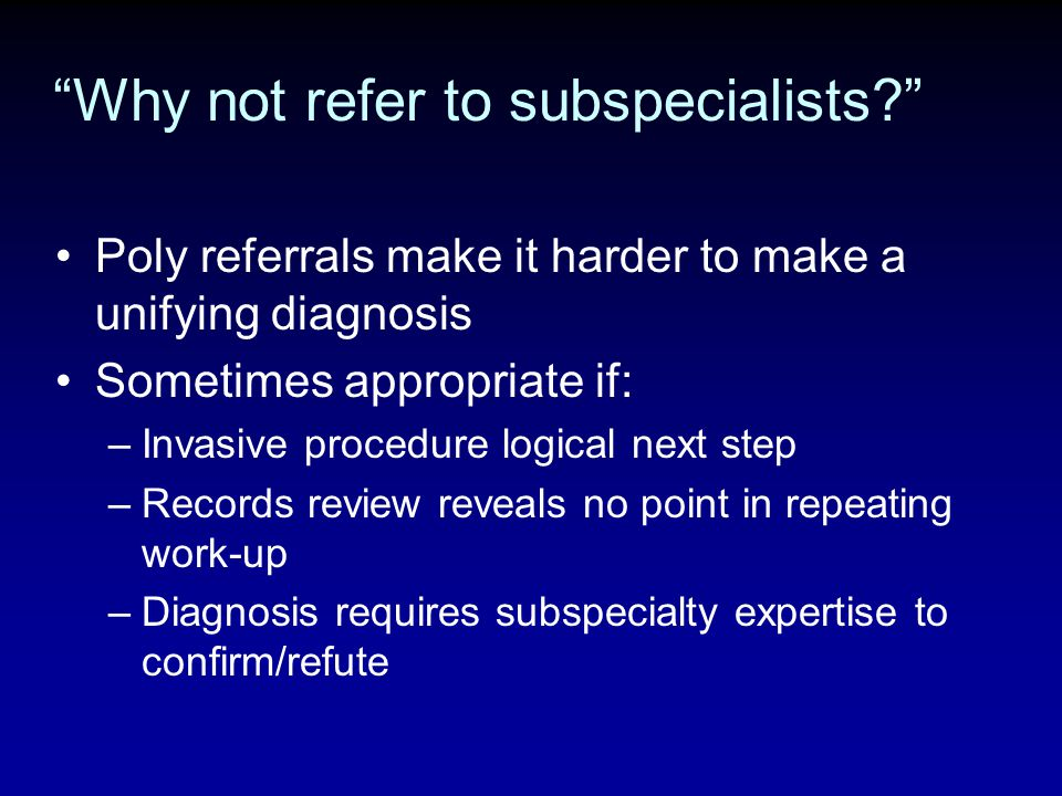 Why not refer to subspecialists