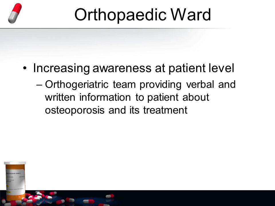 Orthopaedic Ward Increasing awareness at patient level