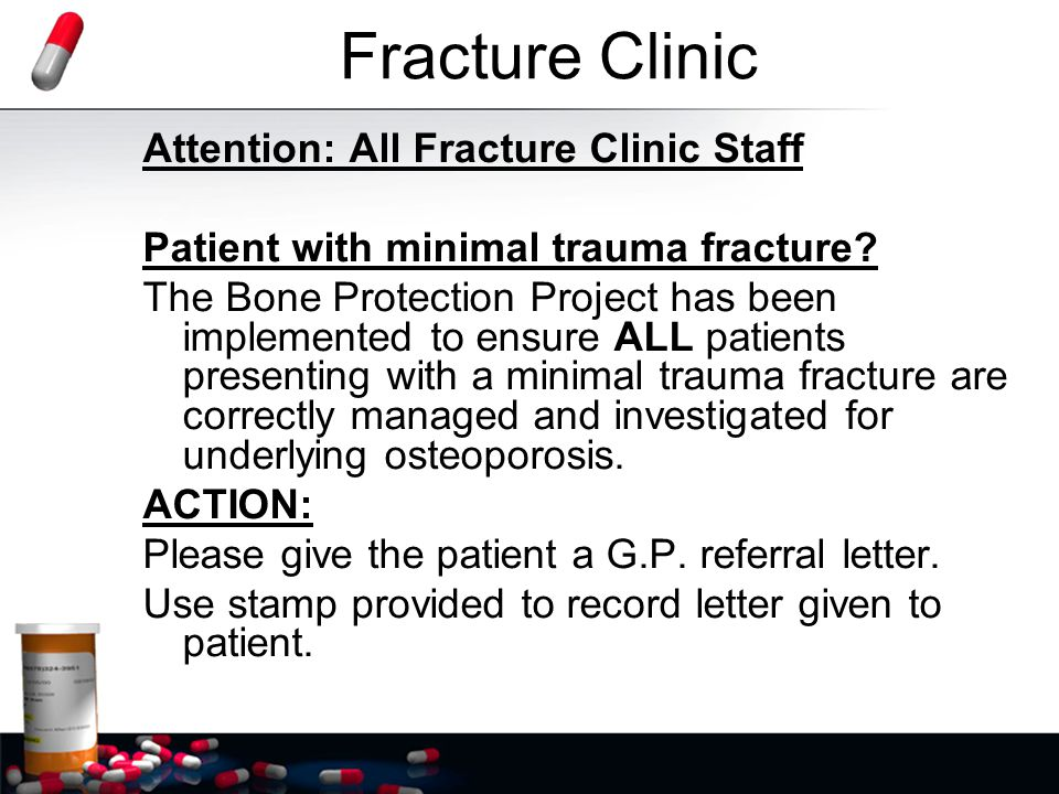 Fracture Clinic Attention: All Fracture Clinic Staff