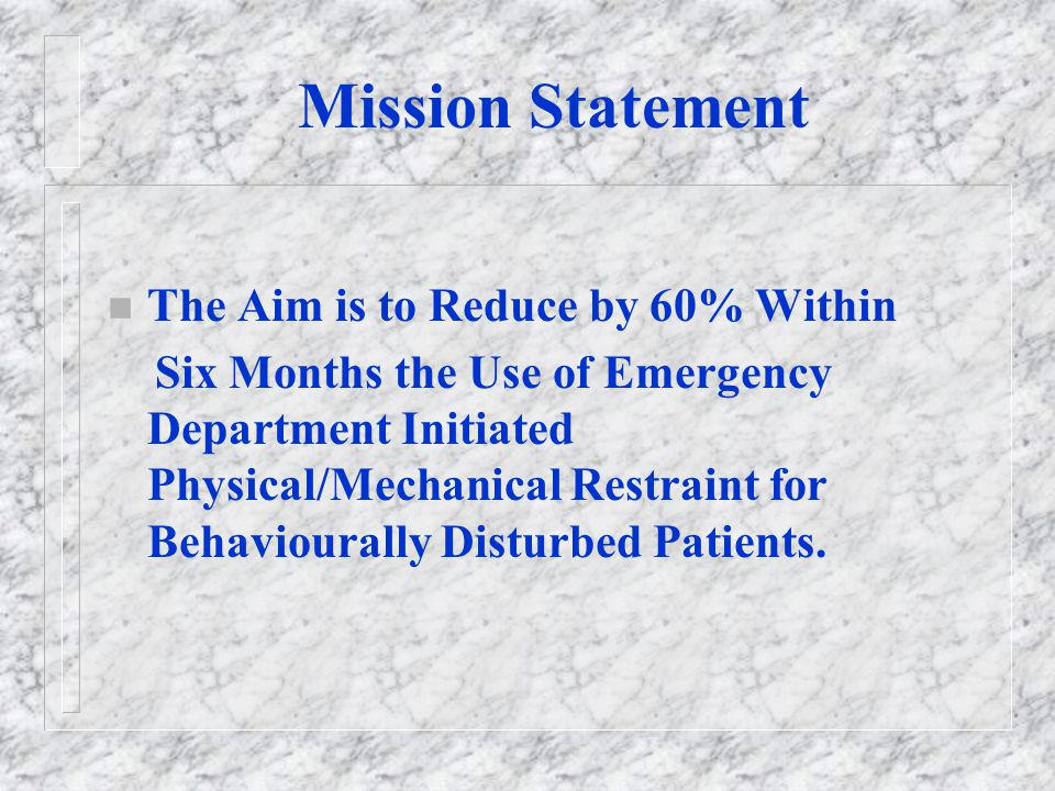 Mission Statement The Aim is to Reduce by 60% Within
