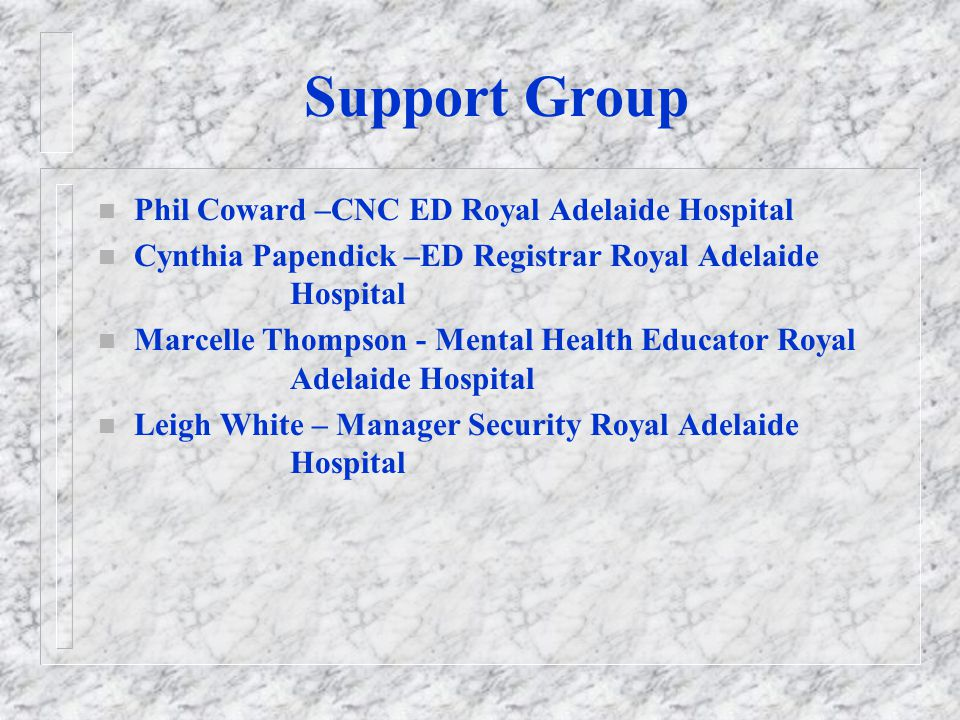 Support Group Phil Coward –CNC ED Royal Adelaide Hospital