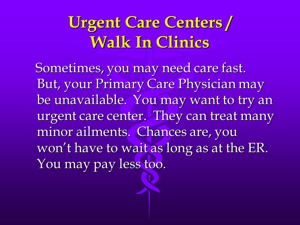 Urgent Care Centers / Walk In Clinics