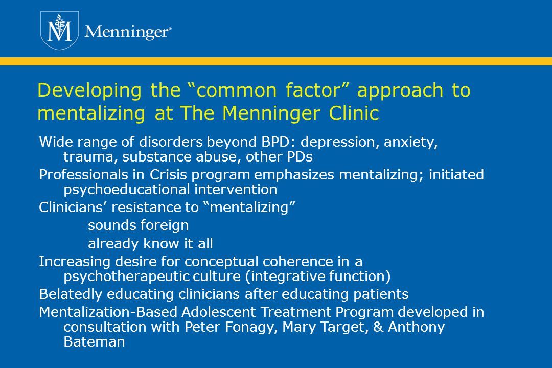 Developing the common factor approach to mentalizing at The Menninger Clinic