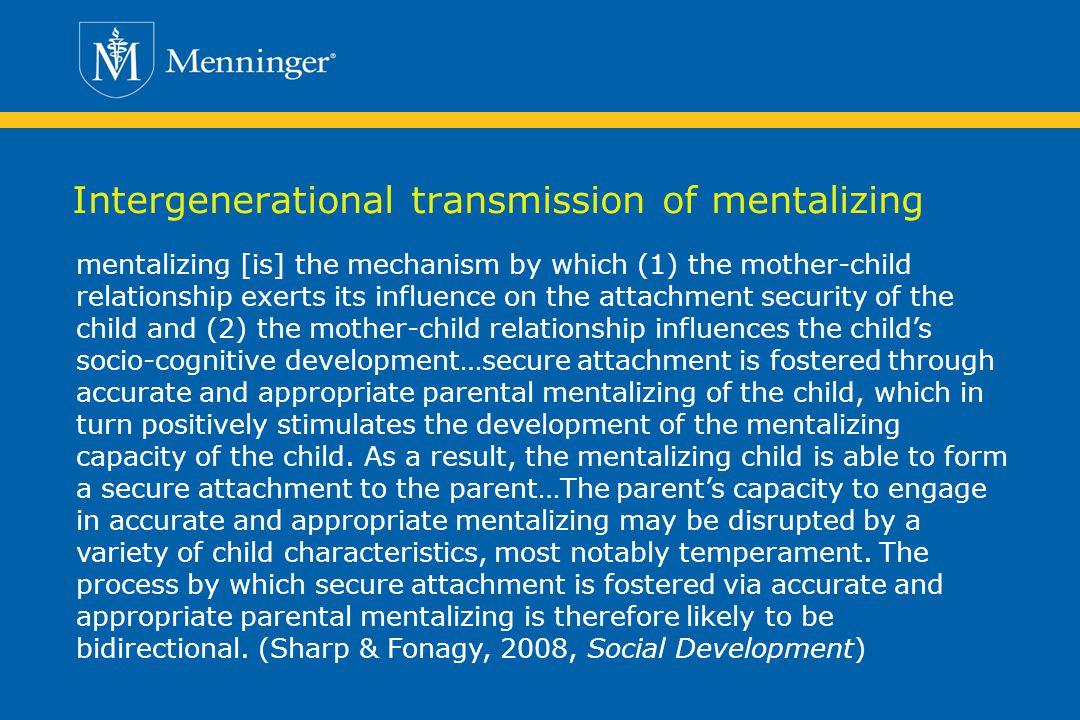Intergenerational transmission of mentalizing