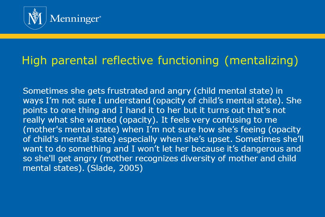High parental reflective functioning (mentalizing)