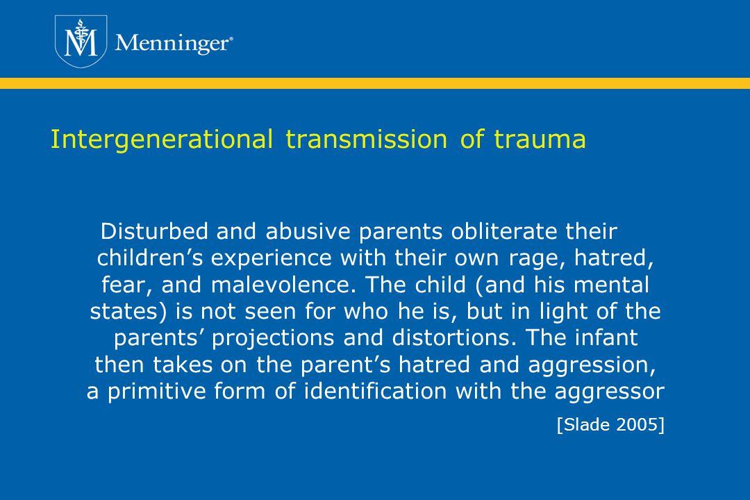 Intergenerational transmission of trauma
