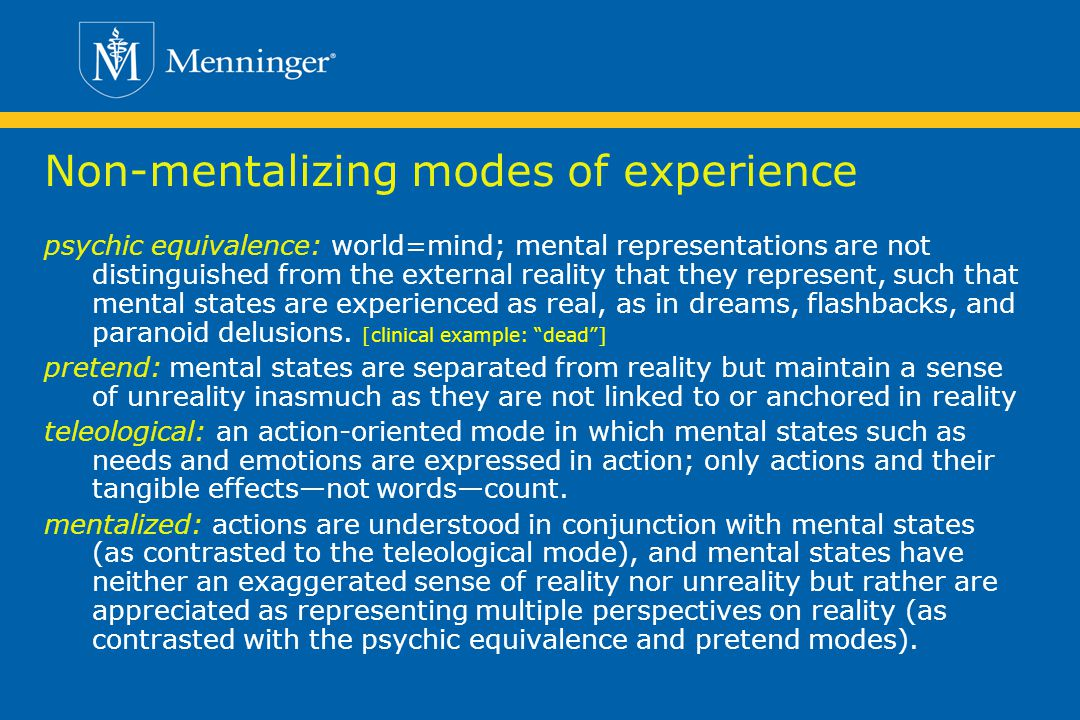 Non-mentalizing modes of experience