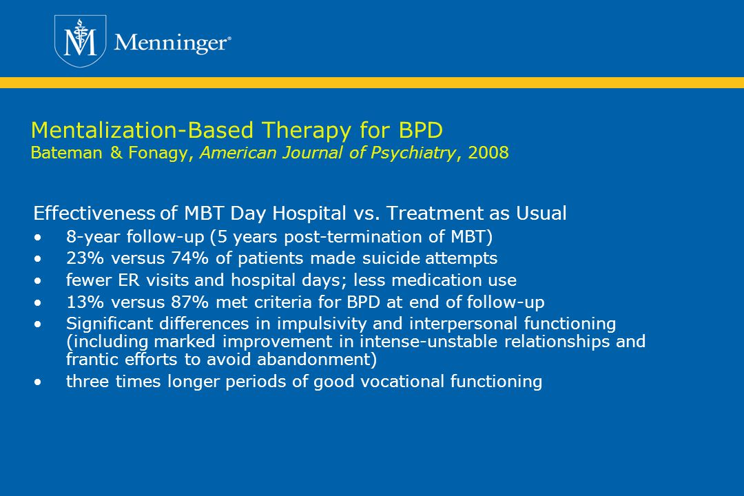 Mentalization-Based Therapy for BPD Bateman & Fonagy, American Journal of Psychiatry, 2008