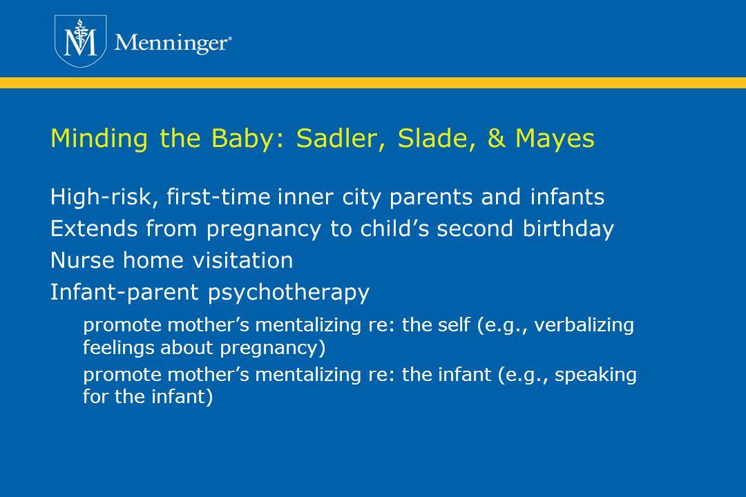 Minding the Baby: Sadler, Slade, & Mayes