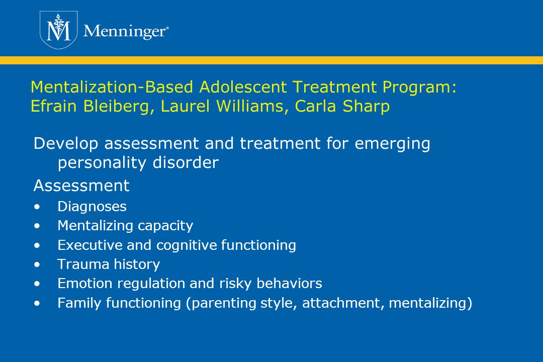Develop assessment and treatment for emerging personality disorder