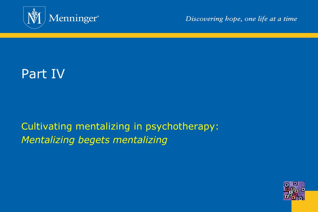 Part IV Cultivating mentalizing in psychotherapy: