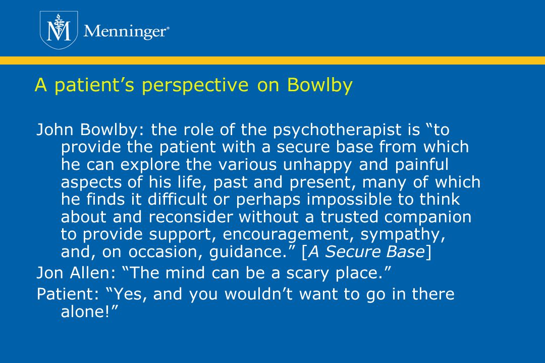 A patient's perspective on Bowlby