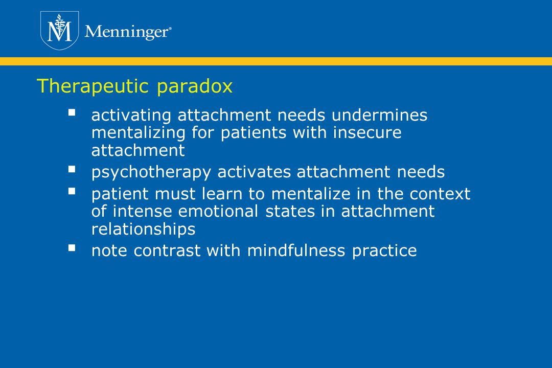 Therapeutic paradox activating attachment needs undermines mentalizing for patients with insecure attachment.