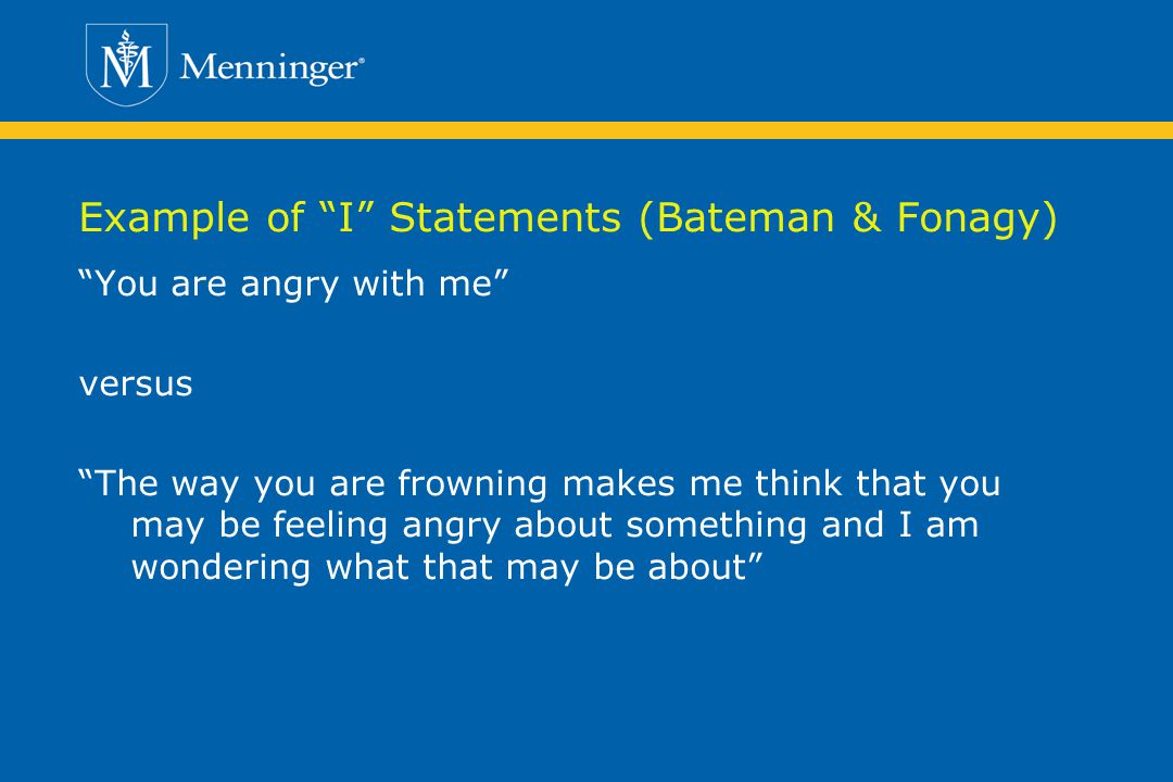 Example of I Statements (Bateman & Fonagy)