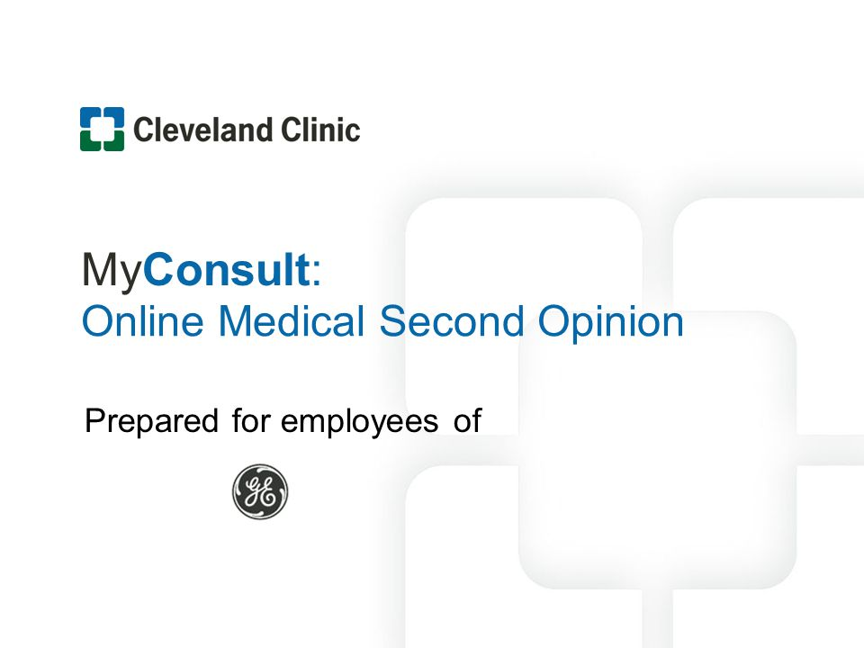 MyConsult: Online Medical Second Opinion Prepared for employees of