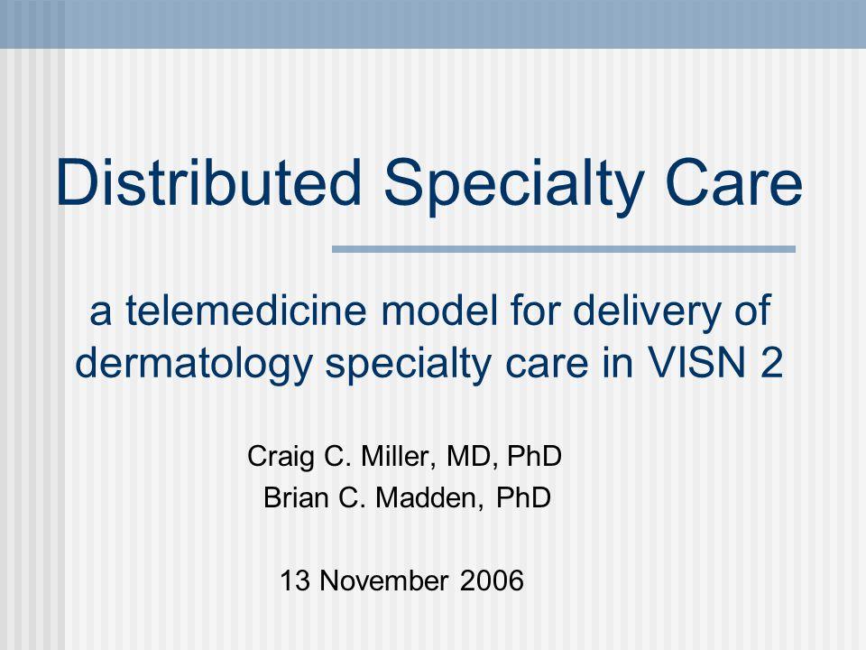 Craig C. Miller, MD, PhD Brian C. Madden, PhD 13 November 2006