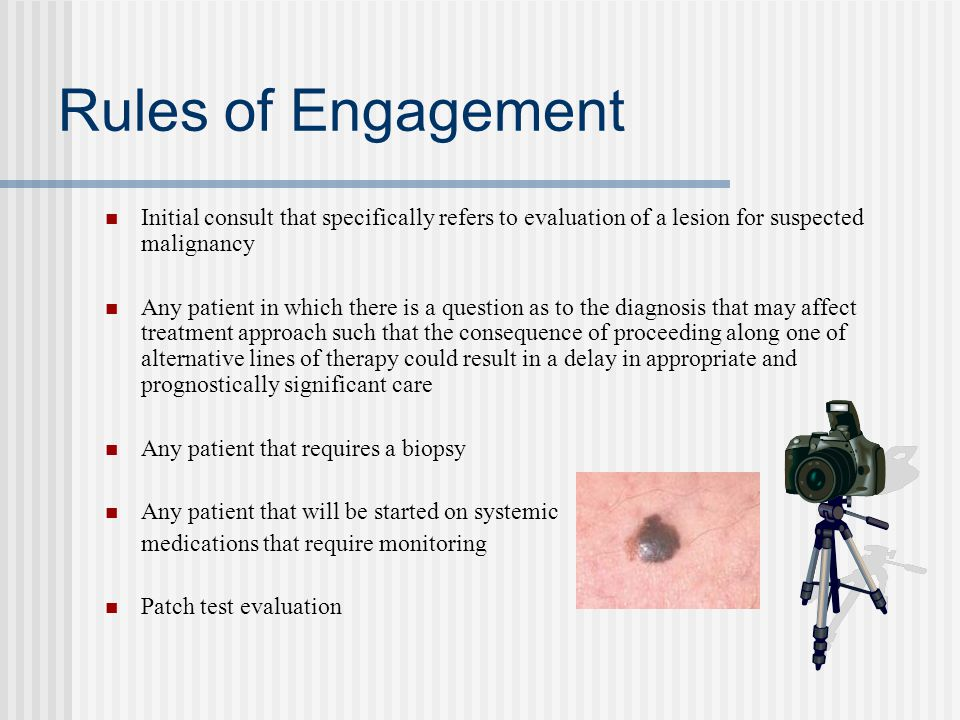 Rules of Engagement Initial consult that specifically refers to evaluation of a lesion for suspected malignancy.