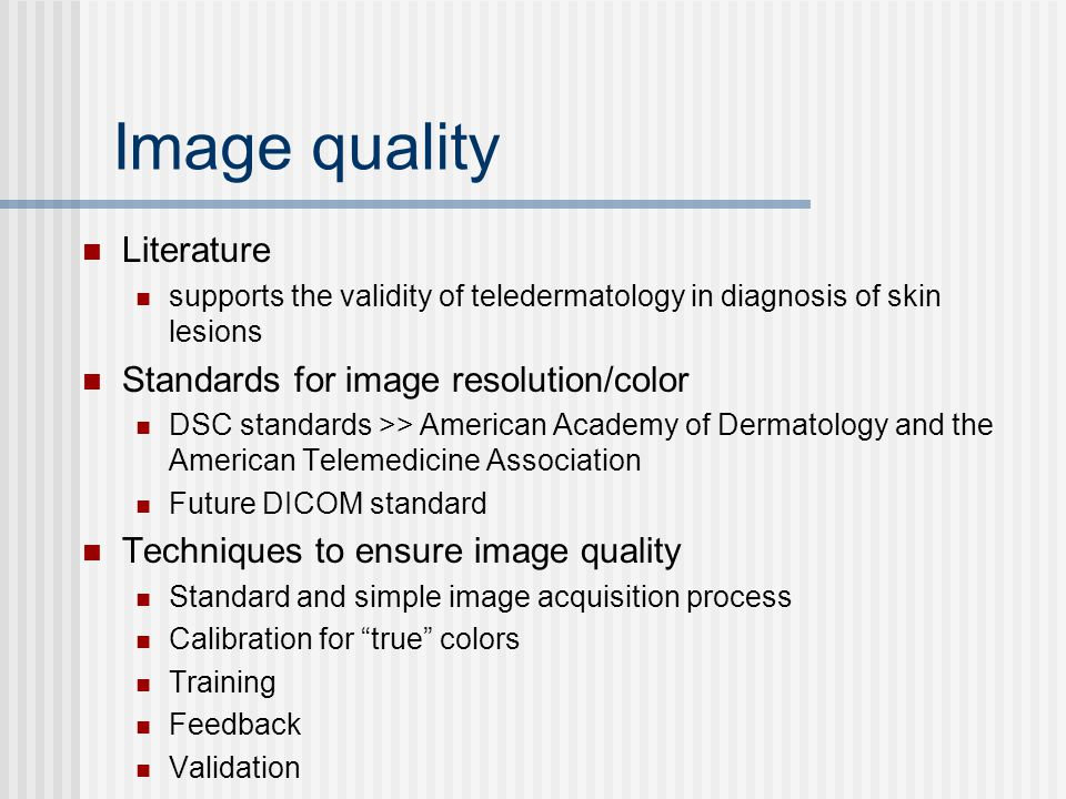 Image quality Literature Standards for image resolution/color