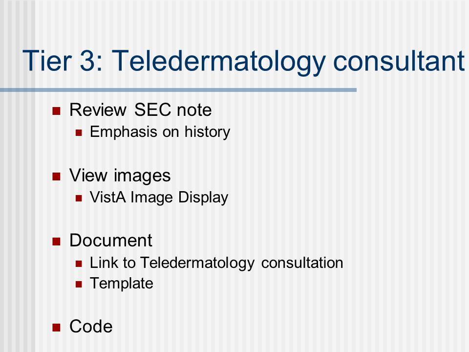 Tier 3: Teledermatology consultant