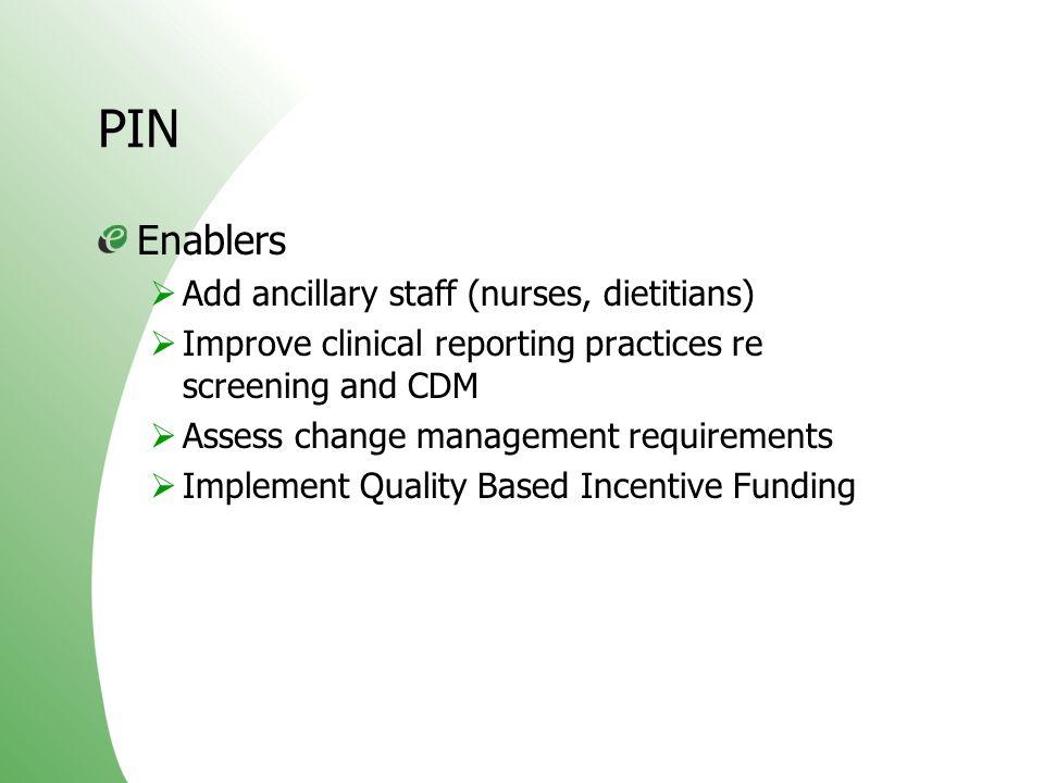 PIN Enablers Add ancillary staff (nurses, dietitians)