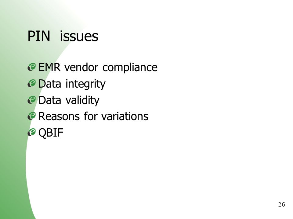 PIN issues EMR vendor compliance Data integrity Data validity