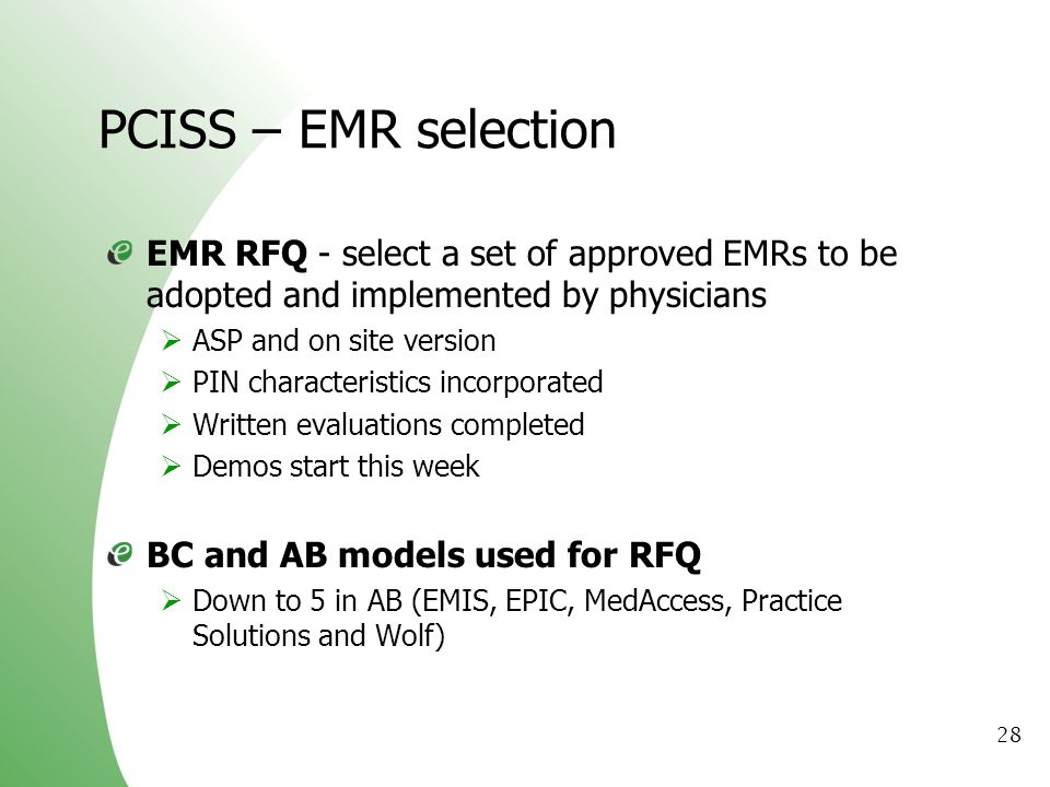 PCISS – EMR selection EMR RFQ - select a set of approved EMRs to be adopted and implemented by physicians.