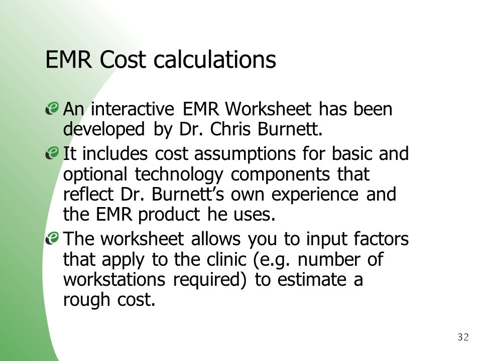 EMR Cost calculations An interactive EMR Worksheet has been developed by Dr. Chris Burnett.