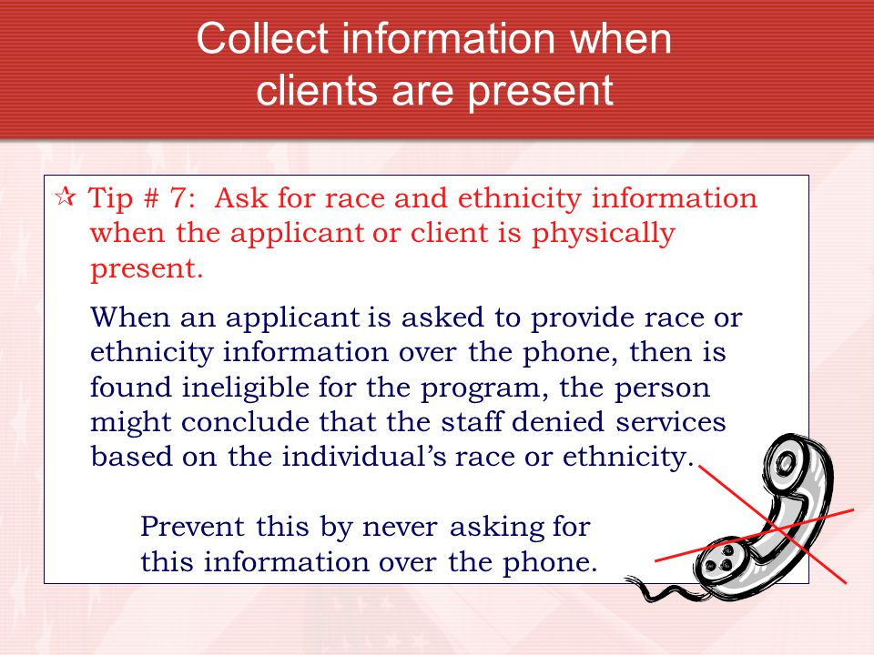 Collect information when clients are present