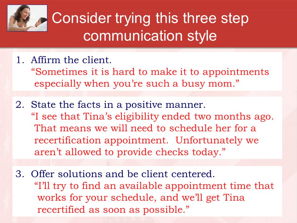 Consider trying this three step communication style