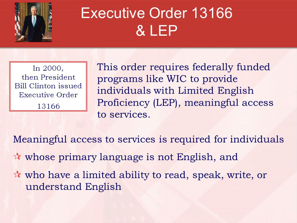 In 2000, then President Bill Clinton issued Executive Order 13166